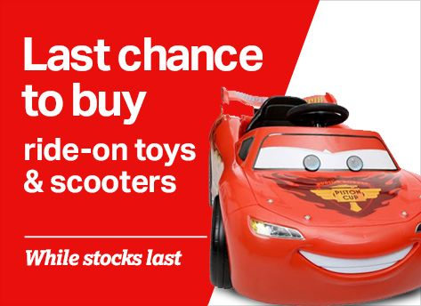 Last chance to buy ride-on toys & scooters
