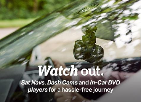 Watch out with our sat navs, dash cams and DVD players