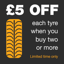 &;pound5 OFF each tyre when you buy two or more