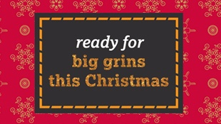 ready for big grins this christmas