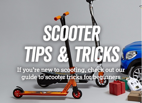 Scooter tips & tricks
