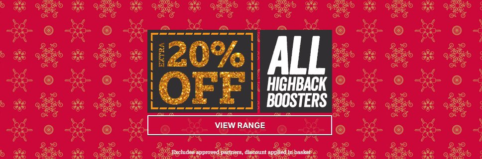 Extra 20% off all highback boosters