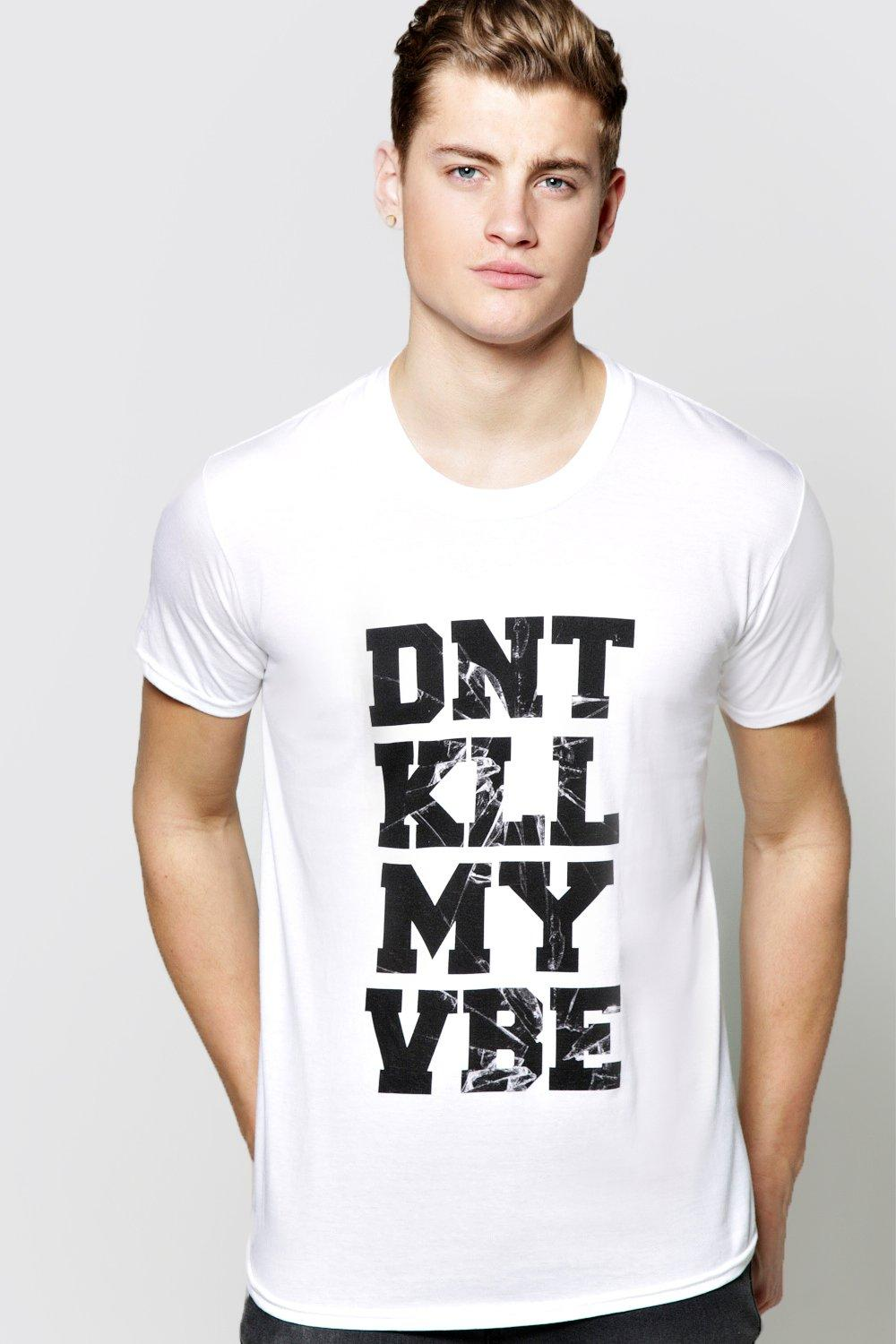 Dont Kill my Vibe Print T Shirt