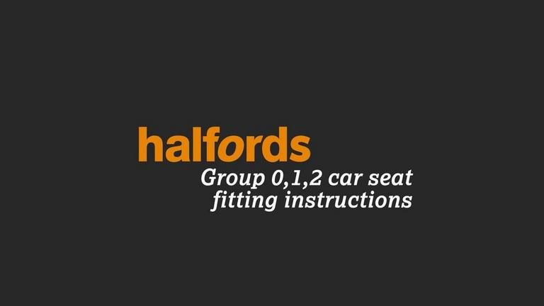 Image for Halfords Group 0, 1, 2 Child Car Seat Fitting Instructions article