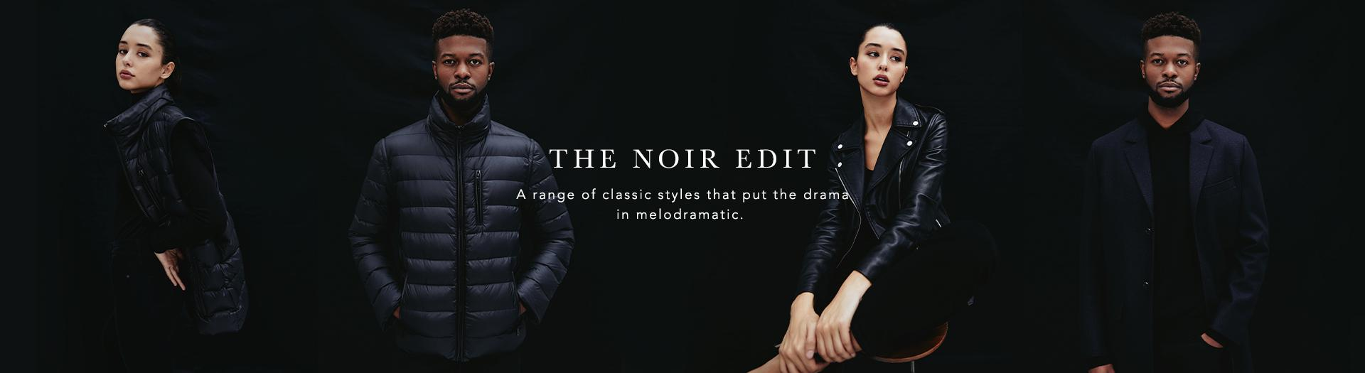The Noir Edit - A range of classic styles that put the drama in melodramatic