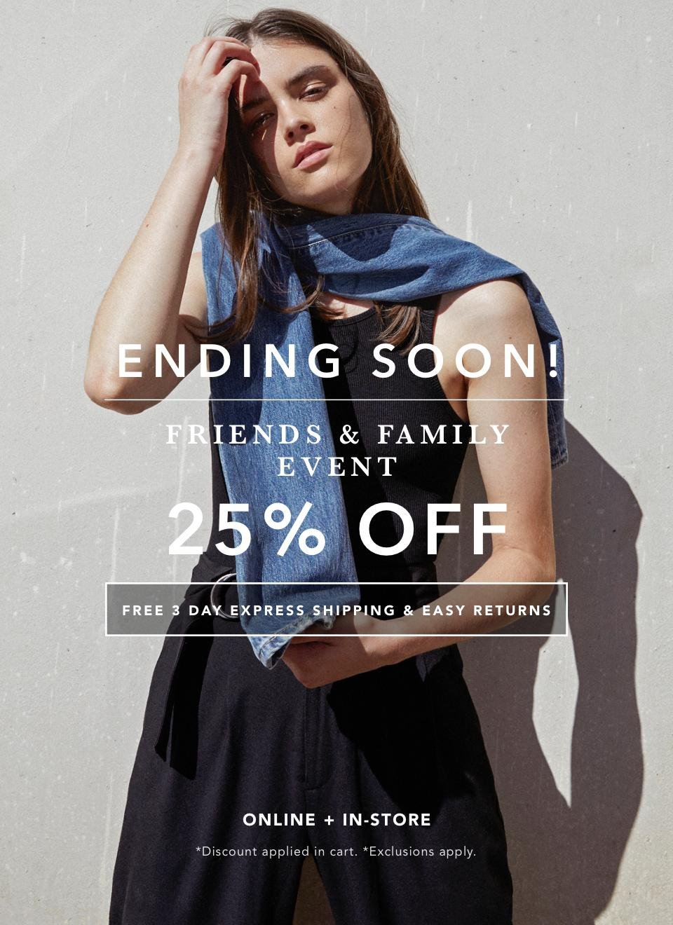 Shop 25% Off During The Friends & Family Event