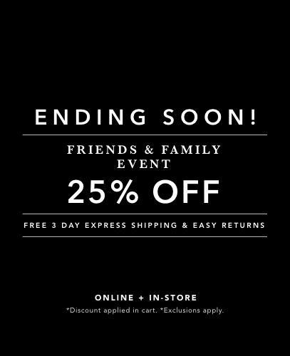 Shop Women's Friends & Family Sale 25% OFF