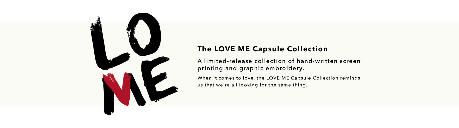 The LOVE ME Capsule Collection