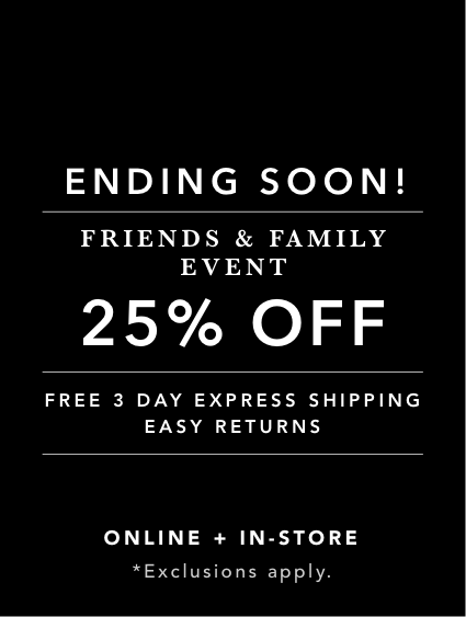 Shop The Friends & Family Sale 25% OFF