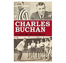 Arsenal : Charles Buchan: A Lifetime in Football [Hardcover]