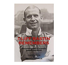 Cliff Bastin Remembers: The Autobiography of Arsenals Greatest Outside-left [Paperback]