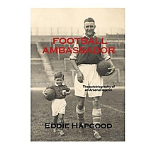 Football Ambassador: The Autobiography of an Arsenal Legend [Paperback]