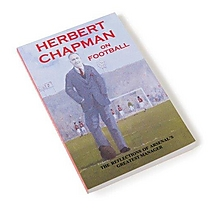 Herbert Chapman on Football: The Reflections of Arsenal's Greatest Manager [Paperback]