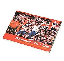 Arsenal Till I Die Book : The Voices of Arsenal FC Supporters [Paperback]