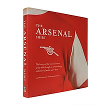 The Arsenal Shirt  [Hardback]