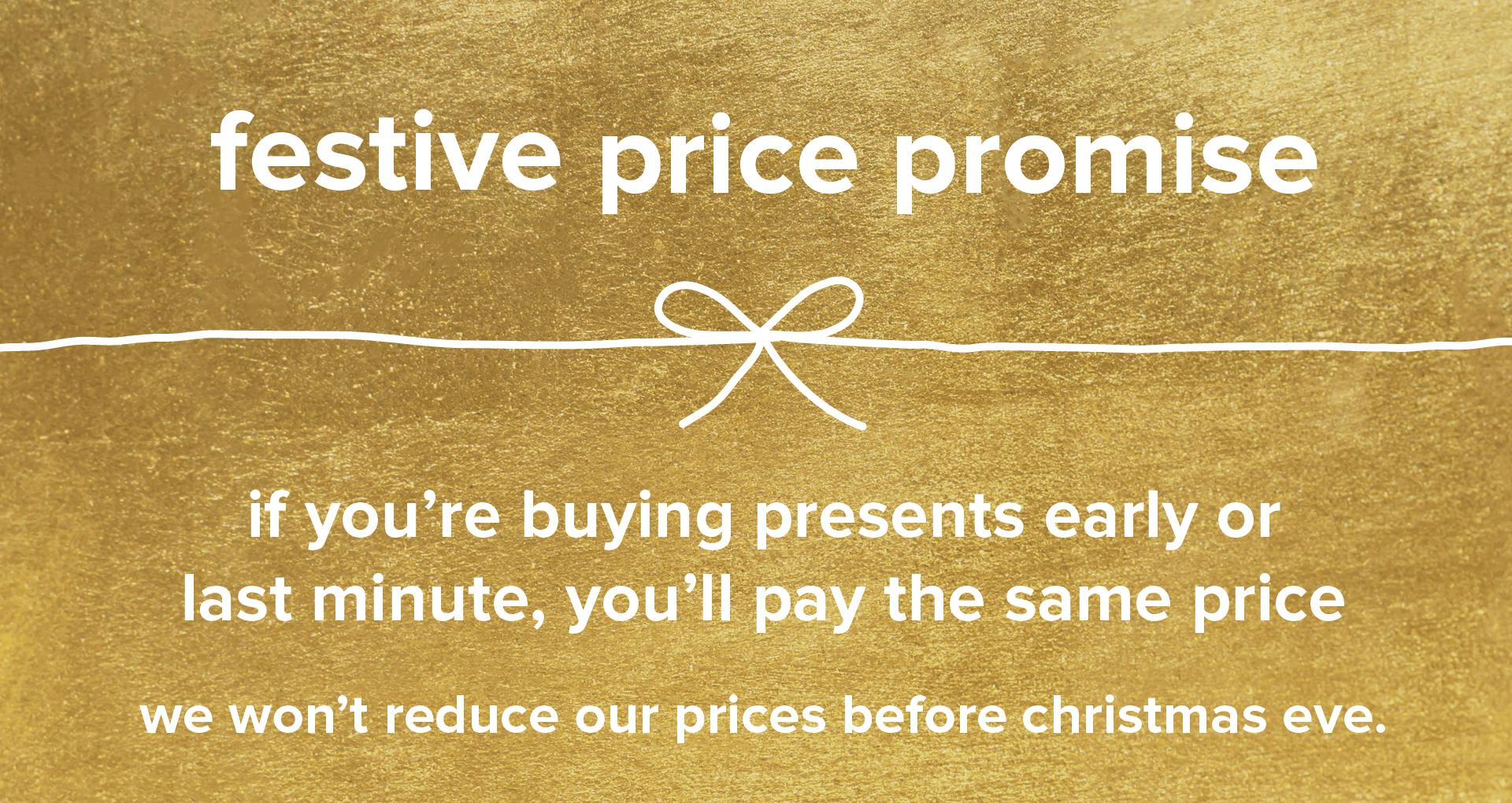 We won't reduce our prices before Christmas Eve