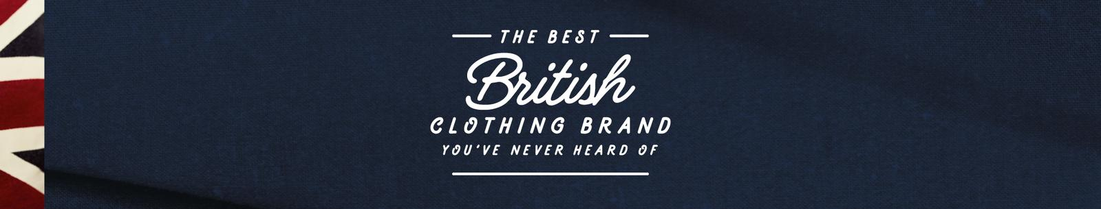 The best british clothing brand you've never heard of
