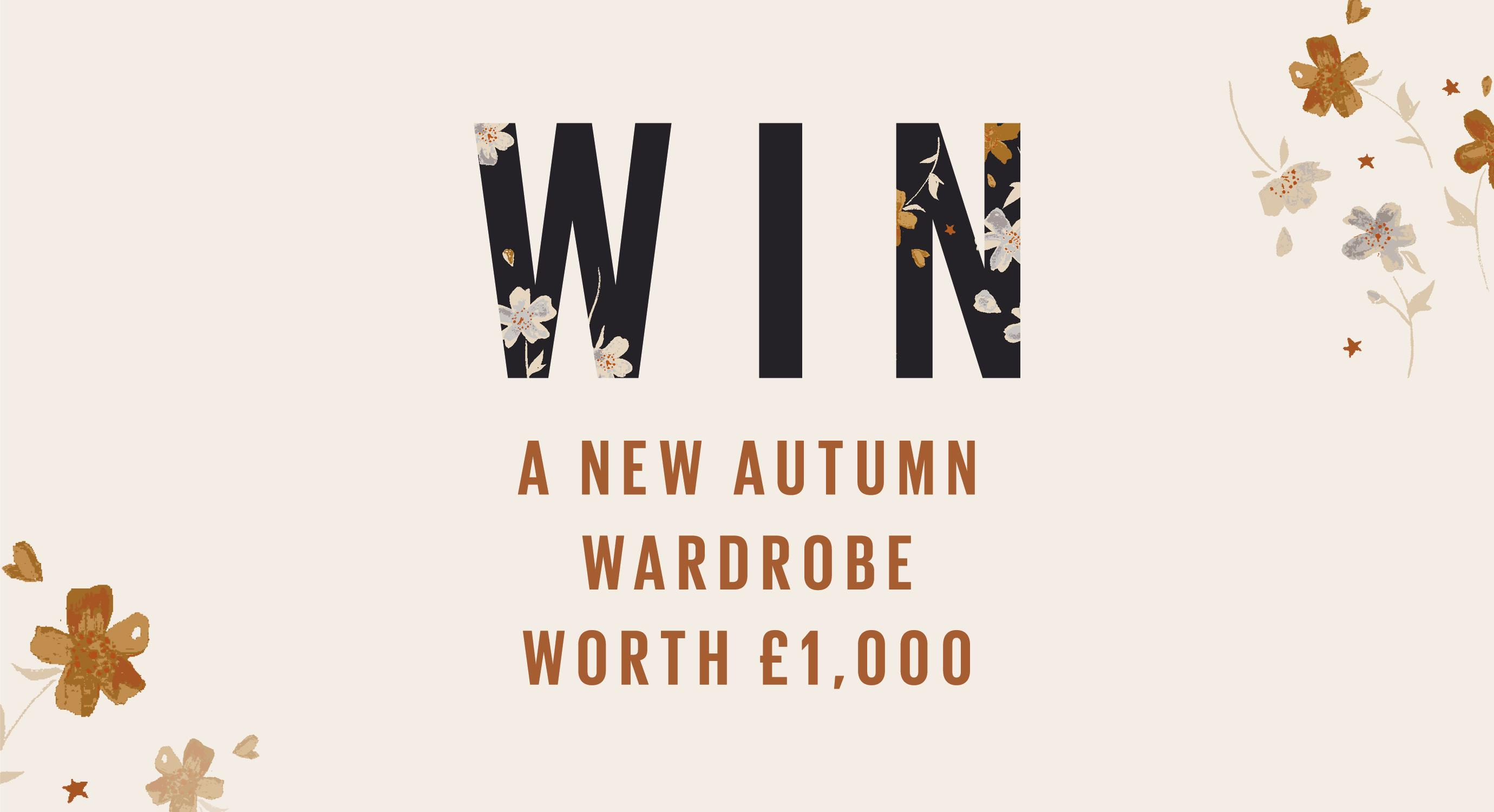 WIN a new autumn wardrobe worth £1,000.