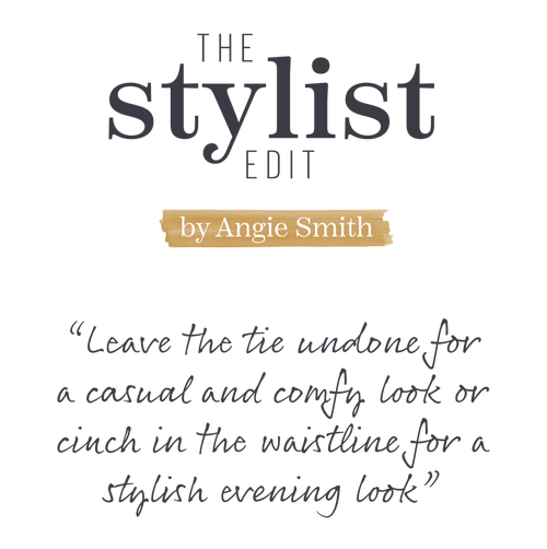 The Stylist Edit by Angie Smith - 'Leave the tie undone for a casual and comfy look or cinch in the waistline for a stylish evening look'