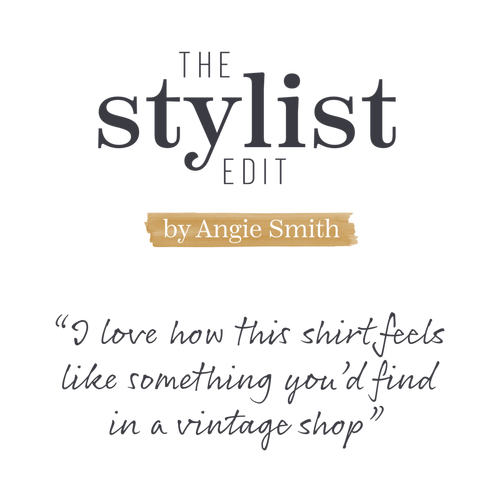The Stylist Edit by Angie Smith - 'I love how this shirt feels like something you would find in a vintage shop'