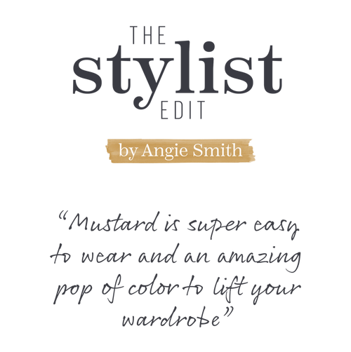 The Stylist Edit by Angie Smith - 'Mustard is super easy to wear and an amazing pop of color to lift your wardrobe'