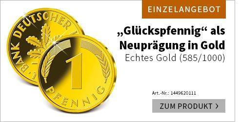 Der legendäre ''Glückspfennig'' als Neuprägung in Gold