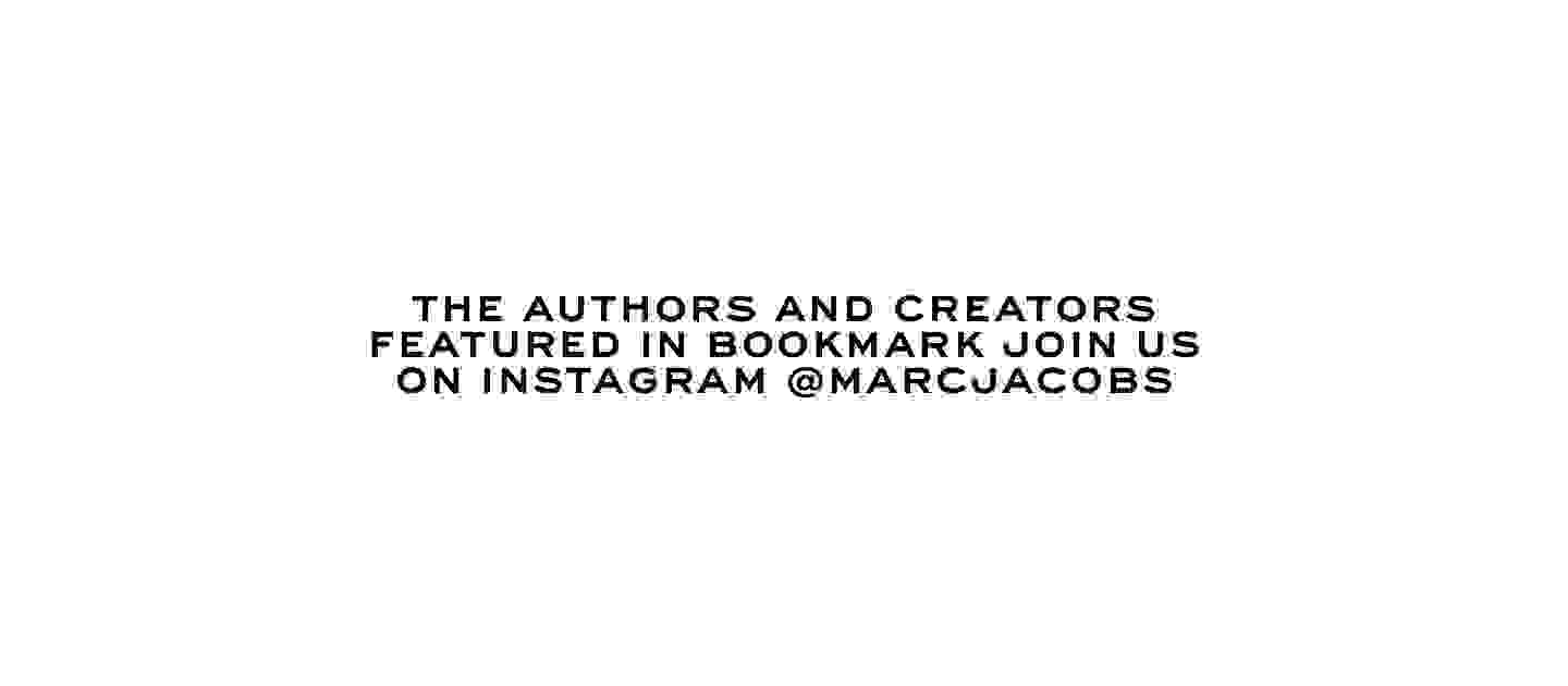 The authors and creatrs featured in Bookmarc join us on instagram @marcjacobs