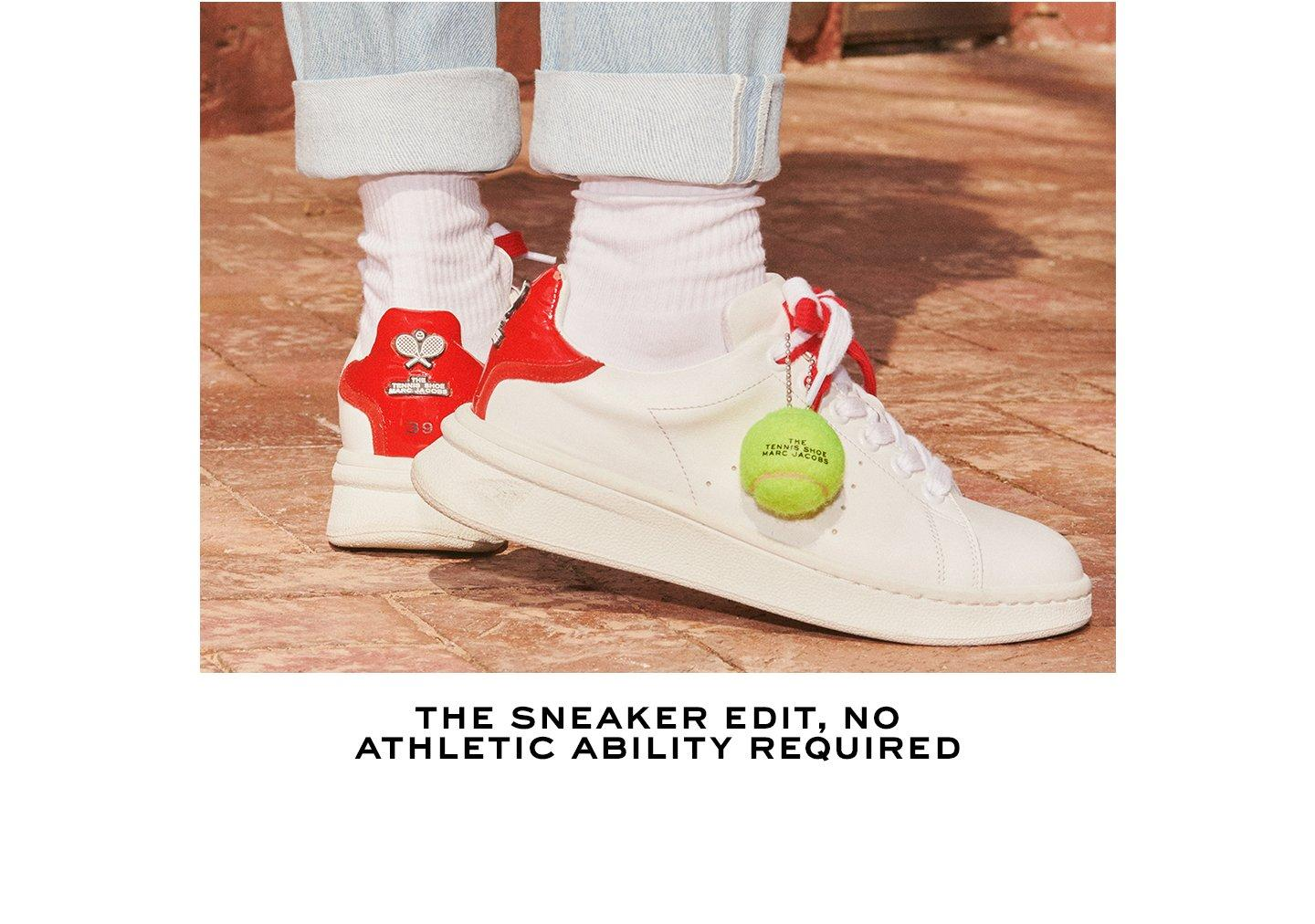 The sneaker edit, no athletics ability required.