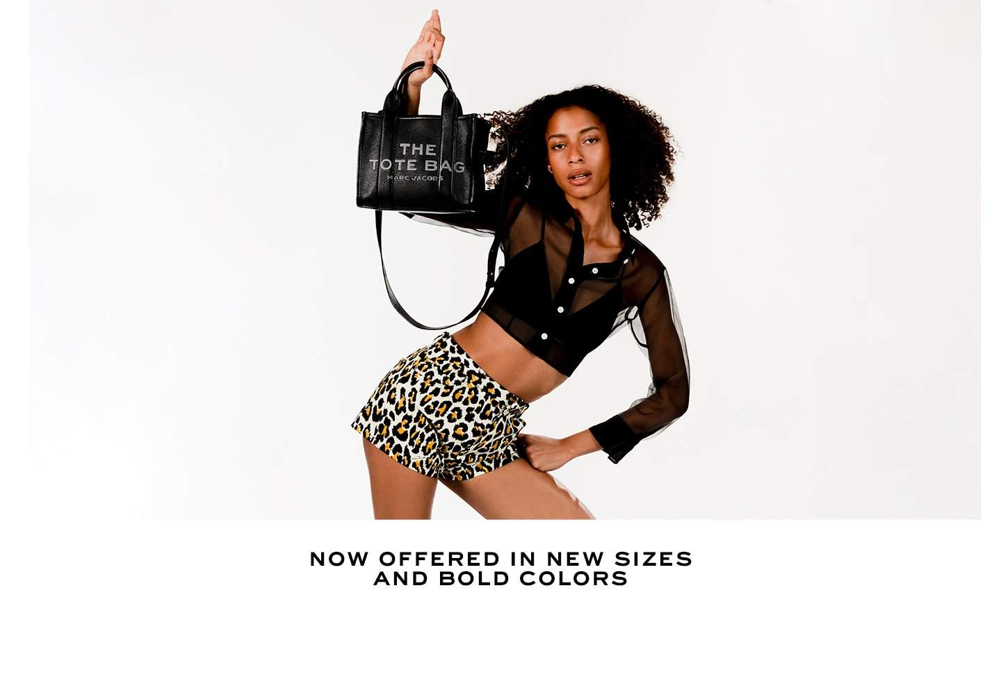 Now offered in new sizes and bold colors.
