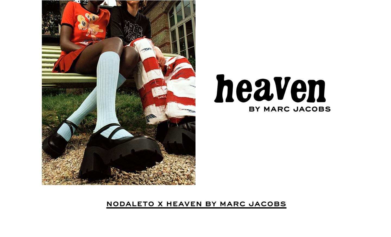 Nodaleto x Heaven Marc Jacobs.