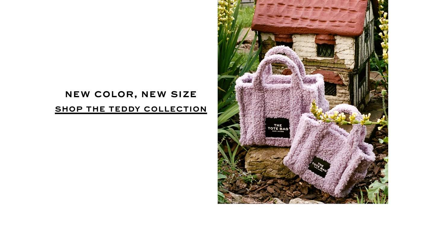 New color, new size. Shop The Teddy Collection.
