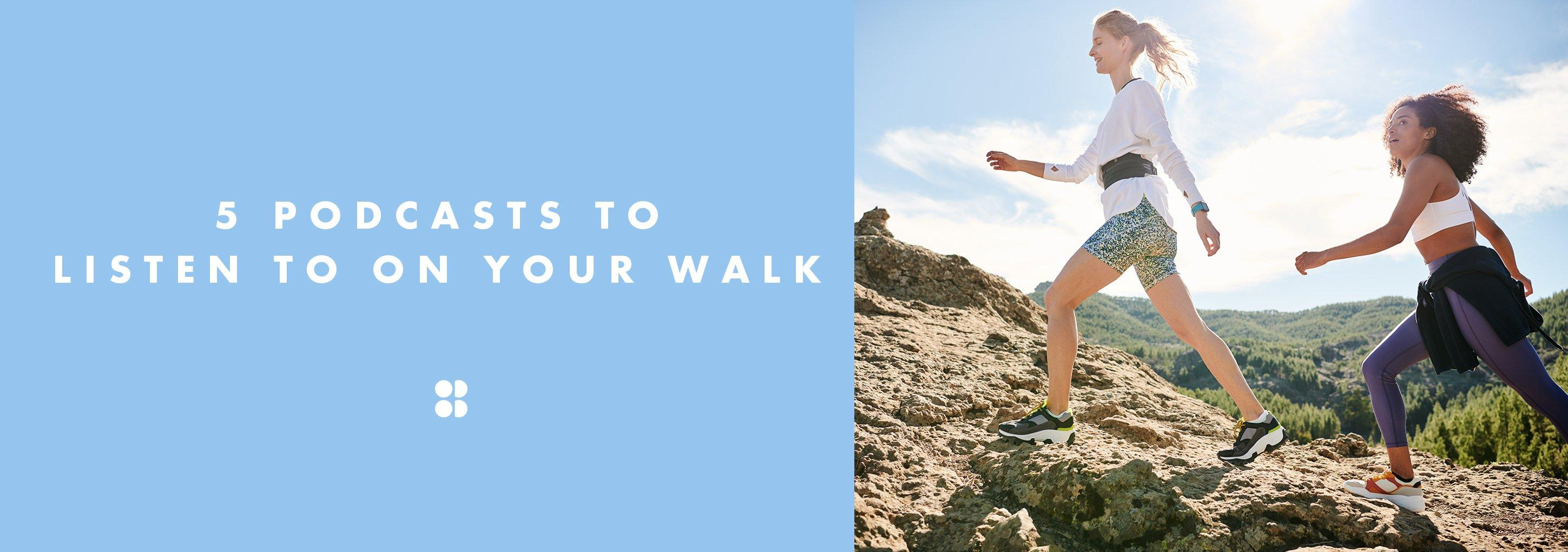 5 Podcasts To Listen To On Your Walk