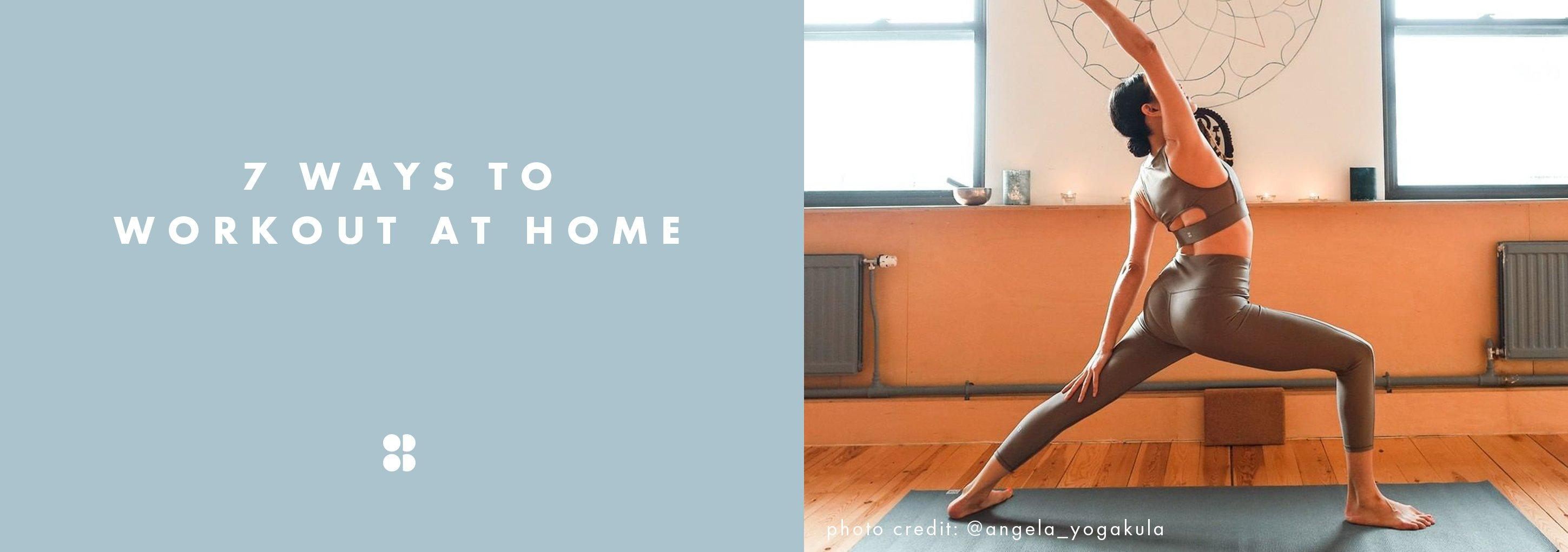 7 Ways to Workout from Home
