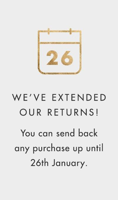 Return any purchase up until 26th January.
