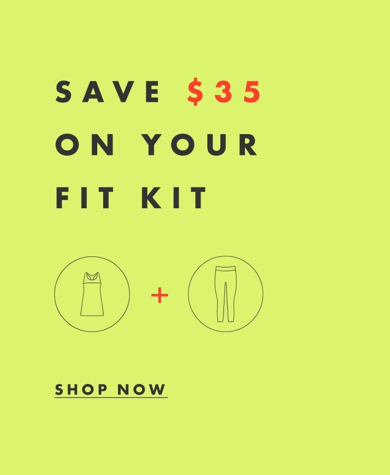 Save $35 on your Fit Kit.