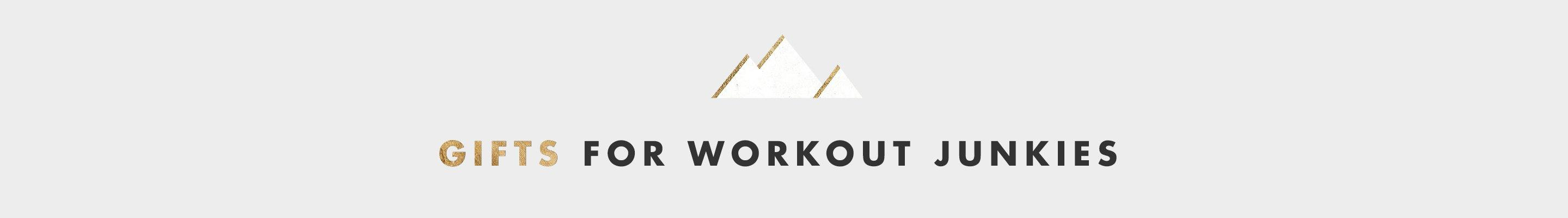 Gifts for workout junkies