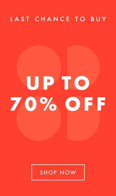 Last Chance To Buy. Up to 70% off.