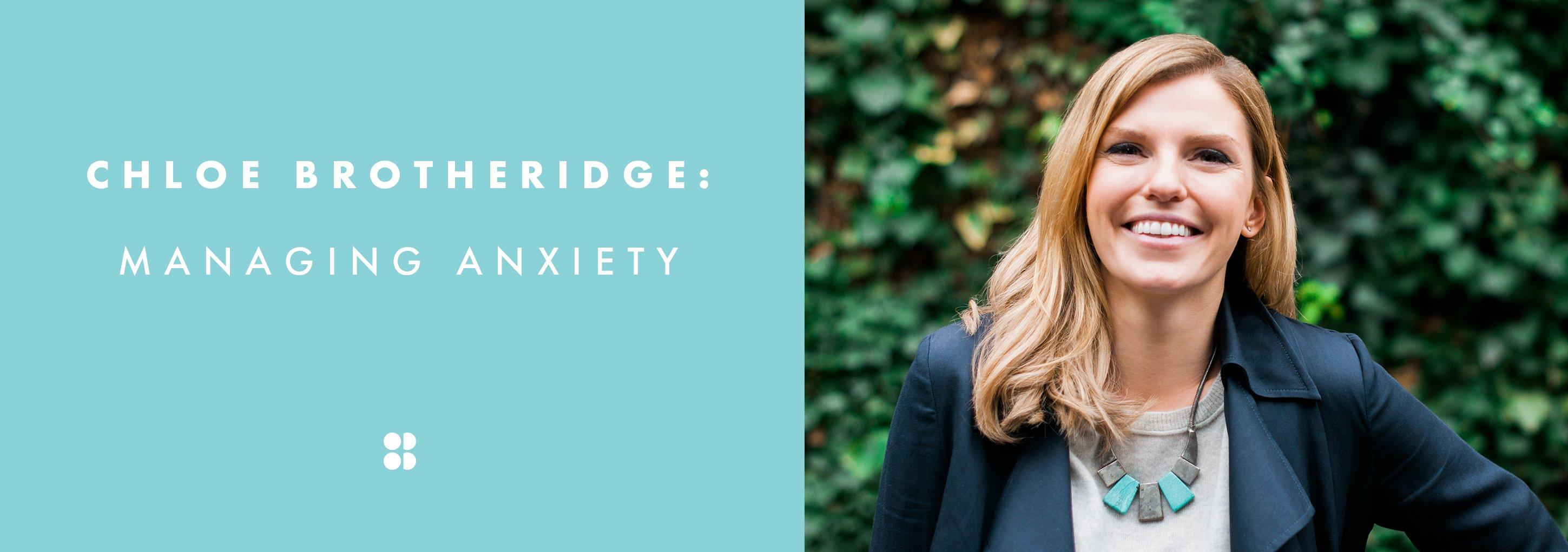 Chloe Brotheridge: Managing Anxiety