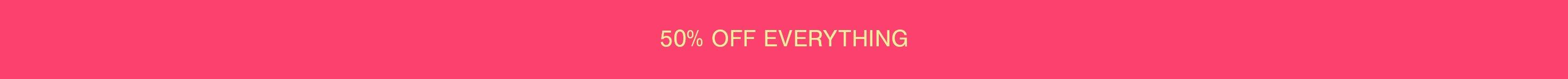 50 off everything