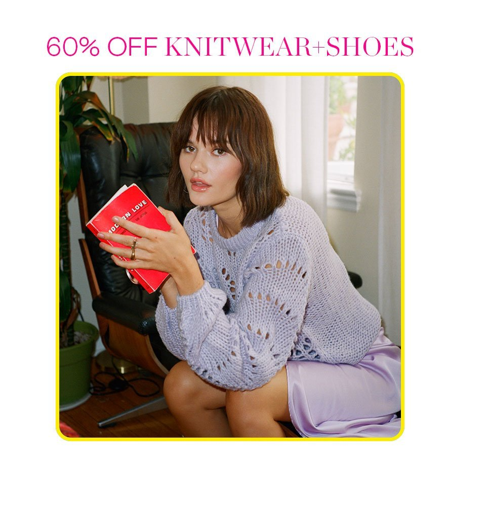 60% OFF Knits + Shoes