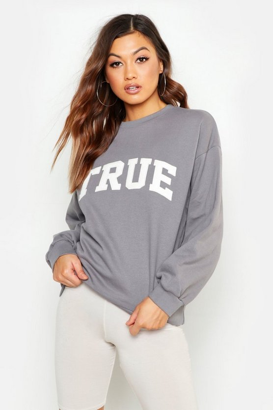 True Applique Slogan Sweat
