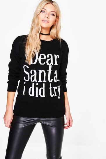 Womens Black Dear Santa...I Did Try Slogan Christmas Jumper