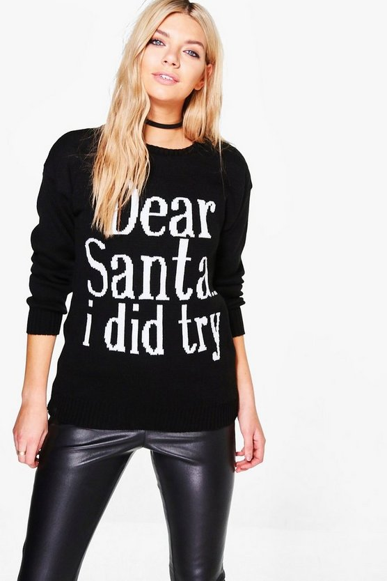Dear Santa...I Did Try Slogan Christmas Jumper