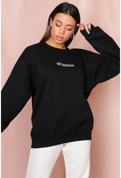 Black Not Average Slogan Oversized Sweatshirt