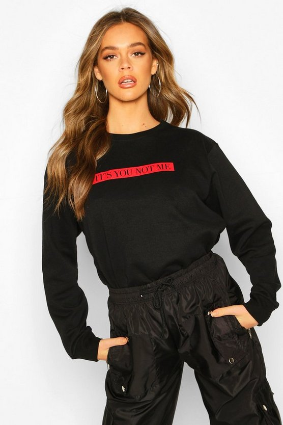 It's You Not Me Printed Sweat