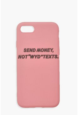 "Iphone 7 / 8-Hülle ""Send Money Not WYD Texts"", Rosa"