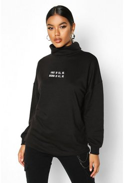 Womens Black Slogan Embroidered High Neck Sweat