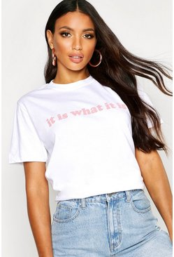 It Is What It Is Slogan T-Shirt, White