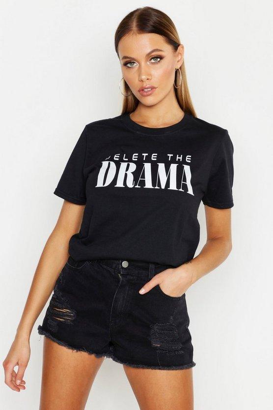 Delete The Drama Printed Slogan Tee by Boohoo