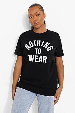 Plus Nothing To Wear Slogan T-Shirt